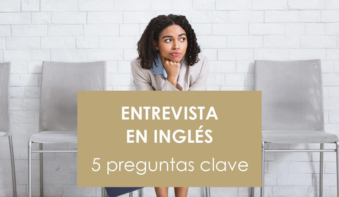 Entrevista en inglés: 5 preguntas clave