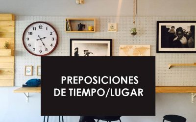 Preposiciones de tiempo y lugar: in, on, at